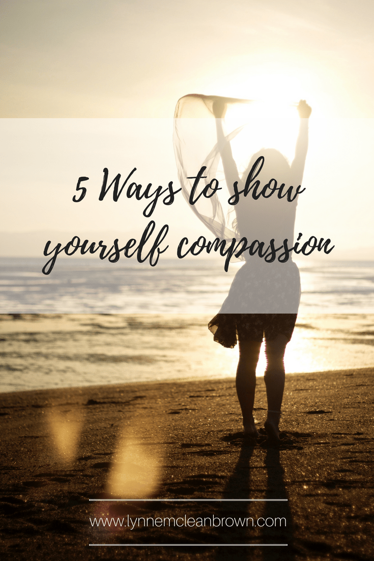 5 Ways to show yourself compassion
