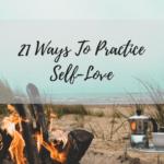 21 ways to practice self love
